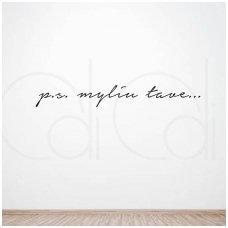 """Lipdukas ant sienos """"P.s. myliu tave"""" modernus"""